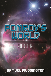 Pomroy's World: Alone is the second volume in the series.